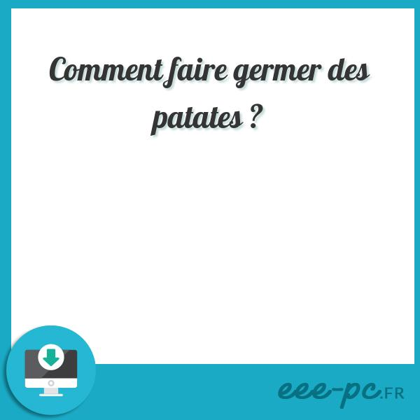 Comment faire germer des patates ?